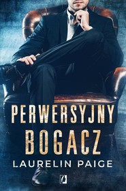 okładka Perwersyjny bogacz Kuszący duet Tom 1, Książka | Laurelin Paige