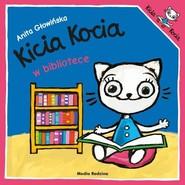 okładka Kicia Kocia w bibliotece, Książka | Anita Głowińska