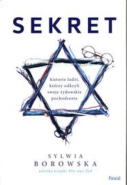 okładka Sekret Historie ludzi, którzy odkryli swoje żydowskie pochodzenie, Książka | Borowska Sylwia