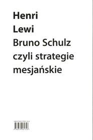 okładka Bruno Schulz, czyli strategie mesjańskie, Książka   Lewi Henri