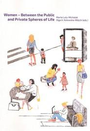 okładka Women Between the Public and Private Spheres of Life, Książka | Marta Luty-Michalak, Olga Kotowska-Wójcik