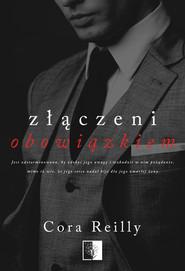 okładka Złączeni obowiązkiem, Książka | Cora Reilly