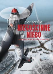 okładka Niegościnne niebo 4 Mieszana Dywizja Lotnicza 1944-1945, Książka   Piotr Rapiński