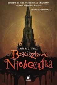 okładka Braciszkowie niebożątka, Książka | Gnat Tomasz