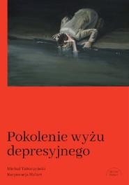 okładka Pokolenie wyżu depresyjnego Biografia, Książka | Tabaczyński Michał