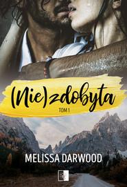 okładka (Nie)zdobyta tom I, Książka | Melissa Darwood