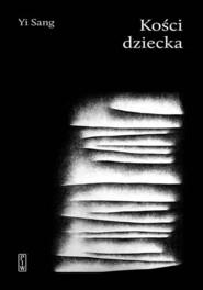 okładka Kości dziecka, Książka   Sang Yi
