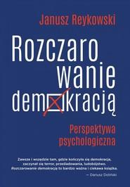 okładka Rozczarowanie demokracją Perspektywa psychologiczna, Książka | Reykowski Janusz