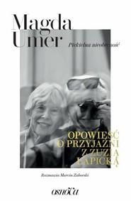 okładka Piekielna nieobecność Opowieść o przyjaźni z Zuzią Łapicką, Książka   Magda Umer, Marcin Zaborski
