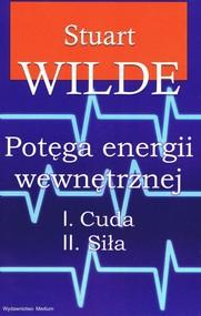 okładka Potęga energii wewnętrznej I. Cuda II. Siła, Książka   Wide Stuart