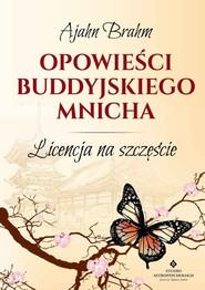 okładka Opowieści buddyjskiego mnicha, Książka | Ajahn  Brahm