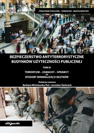 okładka Bezpieczeństwo antyterrorystyczne budynków użyteczności publicznej Tom 3, Książka | Wiśniewska-Paź Barbara (red.), Jarosław Stelmach