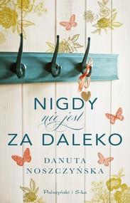 okładka Nigdy nie jest za daleko, Książka | Danuta Noszczyńska