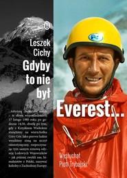 okładka Gdyby to nie był Everest..., Książka   Leszek Cichy, Piotr Trybalski