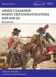 okładka Armie cesarskie wojny trzydziestoletniej (2) Kawaleria, Książka   Vladimir Brnardic