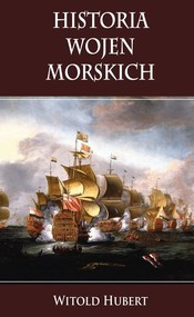 okładka Historia wojen morskich, Książka   Hubert Witold
