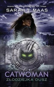 okładka Catwoman Złodziejka dusz, Książka   Sarah J. Maas