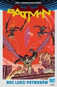 okładka Batman Noc Ludzi Potworów, Książka | James IV Tynion, Tim Seeley, Tom King, Steve Orlando