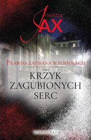 okładka Prawda zapisana w popiołach Tom 2 Krzyk zagubionych serc, Książka | Joanna Jax
