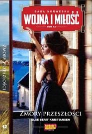 okładka Wojna i miłość Tom 12 Zmory przeszłości, Książka   Else Berit Kristiansen