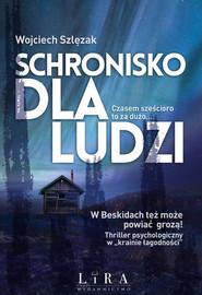 okładka Schronisko dla ludzi, Książka | Wojciech  Szlęzak
