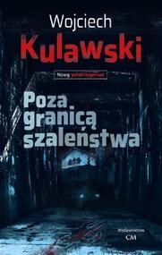 okładka Poza granicą szaleństwa, Książka   Kulawski Wojciech