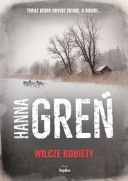 okładka Wilcze kobiety, Książka | Hanna Greń