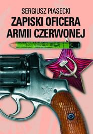okładka Zapiski oficera Armii Czerwonej, Książka | Sergiusz Piasecki