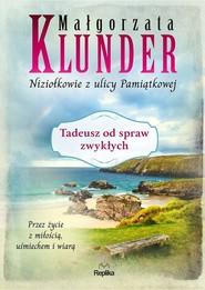 okładka Tadeusz od spraw zwykłych, Książka | Małgorzata Klunder