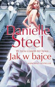 okładka Jak w bajce, Książka | Danielle Steel