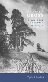 okładka Opowieści kresowe 1939-1941 Żydzi i Sowieci, Książka | Jan Tomasz Gross