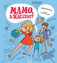 okładka Mamo a dlaczego?, Książka | Krauze Monika, Samojlik Tomasz