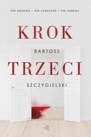 okładka Krok trzeci, Książka | Szczygielski Bartosz