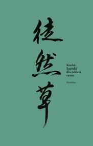 okładka Zapiski dla zabicia czasu, Książka | Yoshida Kenko