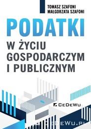 okładka Podatki w życiu gospodarczym i publicznym, Książka | Tomasz Szafoni, Małgorzata Szafoni