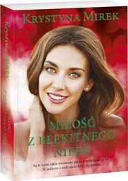 okładka Miłość z błękitnego nieba Wielkie Litery, Książka | Krystyna Mirek