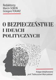 okładka O bezpieczeństwie i ideach politycznych, Książka | Praca Zbiorowa