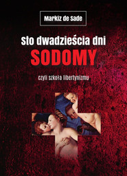 okładka Sto dwadzieścia dni Sodomy czyli szkoła libertynizmu, Książka   Sade Markiz de