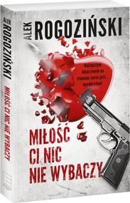 okładka Miłość ci nic nie wybaczy, Książka | Alek Rogoziński