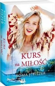 okładka Kurs na miłość, Książka   Roma J. Fiszer