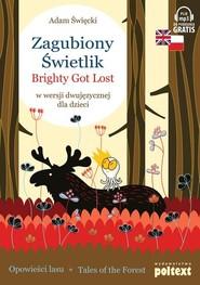 okładka Zagubiony Świetlik Brighty Got Lost w wersji dwujęzycznej dla dzieci, Książka   Święcki Adam