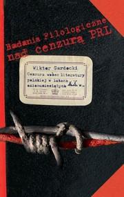 okładka Cenzura wobec literatury polskiej w latach osiemdziesiątych XX w., Książka | Gardocki Wiktor