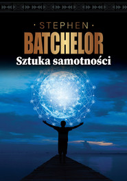 okładka Sztuka samotności, Książka   Batchelor Stephen