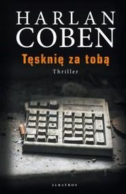okładka Tęsknię za tobą, Książka | Harlan Coben