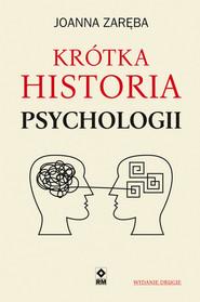 okładka Krótka historia psychologii, Książka   Joanna Zaręba