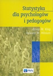okładka Statystyka dla psychologów i pedagogów, Książka | Bruce M. King, Edward W. Minium