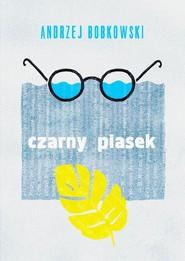 okładka Czarny piasek Dramat w trzech aktach, Książka | Bobkowski Andrzej