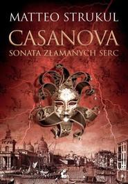 okładka Casanova Sonata złamanych serc, Książka | Strukul Matteo