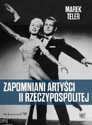 okładka Zapomniani artyści II Rzeczpospolitej / Ciekawe Miejsca, Książka | Marek Teler