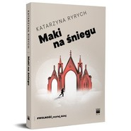 okładka Maki na śniegu, Książka | Katarzyna  Ryrych